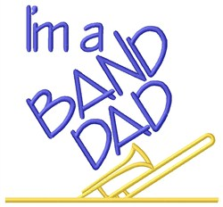 Trombone Band Dad embroidery design