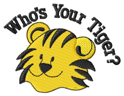 Whos Your Tiger? embroidery design