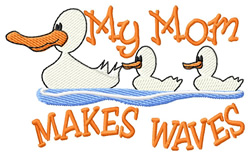 My Mom Makes Waves embroidery design