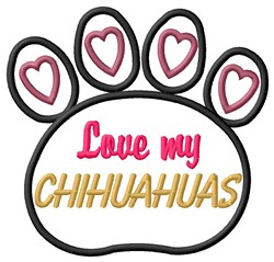 Love My Chihuahuas embroidery design
