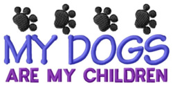 Dogs are my Children embroidery design