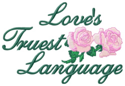 Loves Truest Language embroidery design