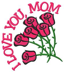 I Love You Mom embroidery design