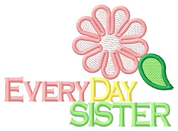 Everyday Sister embroidery design
