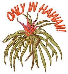 Only In Hawaii embroidery design
