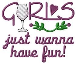 Girls Wanna Have Fun embroidery design
