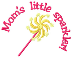 Moms Little Sparkler embroidery design