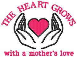 The Heart Grows/Mother embroidery design