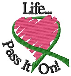 Life...Pass It On! embroidery design