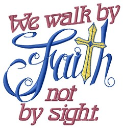 Walk By Faith embroidery design