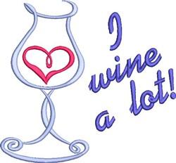 I Wine A Lot embroidery design