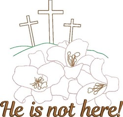 He Is Not Here! embroidery design