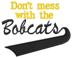 Bobcats Dont Mess embroidery design