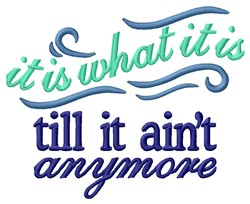 It Is What It Is embroidery design
