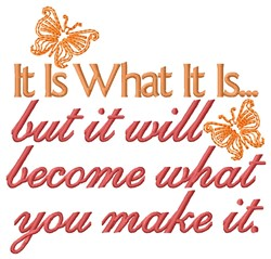 Lifes What You Make It embroidery design