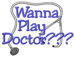 Wanna Play Doctor? embroidery design