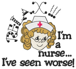 Nurse Seen Worse embroidery design