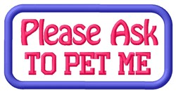 Please Ask To Pet Patch embroidery design