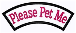 Please Pet Me Patch embroidery design