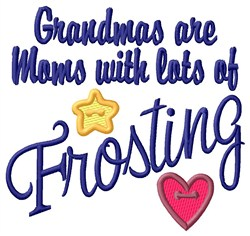 Grandmas Are Frosting embroidery design