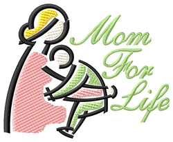 Mom for Life embroidery design