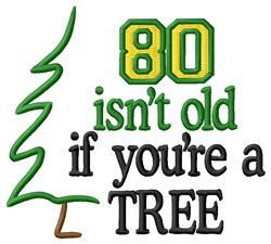 80 Isnt Old embroidery design