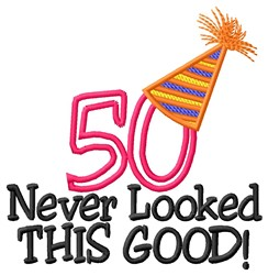 50 Looked Good embroidery design