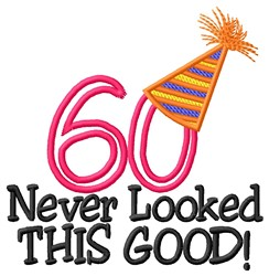 60 Looked Good embroidery design
