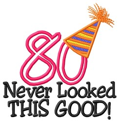 80 Looked Good embroidery design