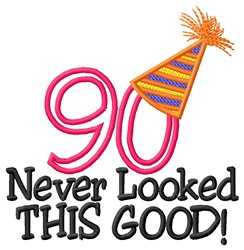90 Looked Good embroidery design