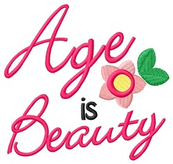 Age Is Beauty embroidery design