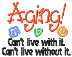 Aging Cant Live embroidery design