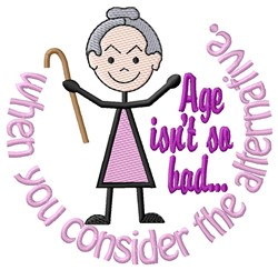 Age Isnt So Bad embroidery design