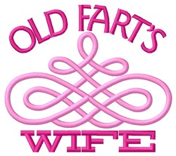 Old Farts Wife embroidery design
