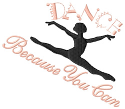 Dance Because You Can embroidery design