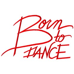 Born To Dance embroidery design