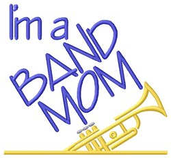 Trumpet Band Mom embroidery design