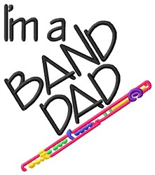 Flute Band Dad embroidery design