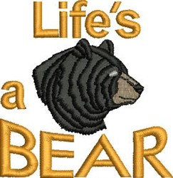 Lifes A Bear embroidery design