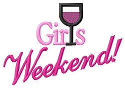 Girls Weekend embroidery design
