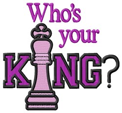 Whos Your King embroidery design