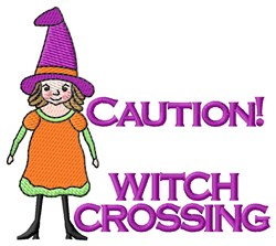 Caution! Witch Crossing embroidery design