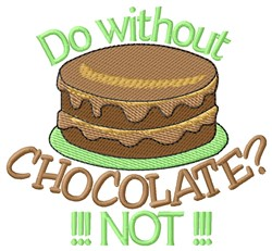 Without Chocolate embroidery design