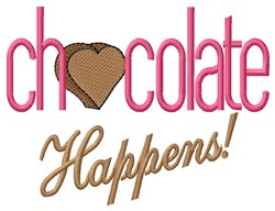 Chocolate Happens embroidery design