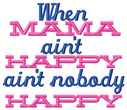 Mama Aint Happy embroidery design