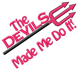 Devils Made Me embroidery design