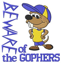 Beware Of The Gophers embroidery design
