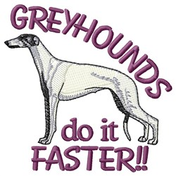 Greyhounds Do It Faster embroidery design
