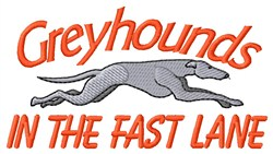 Greyhounds Fast Lane embroidery design