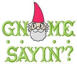 Gnome Sayin embroidery design